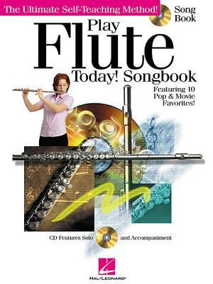 Play Flute Today!: Songbook [With CD] Hal Leonard Publishing Company