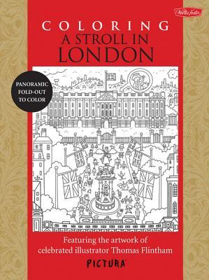 Coloring A Stroll In London: Featuring the artwork of celebrated illustrator Thomas Flintham  by  Thomas Flintham