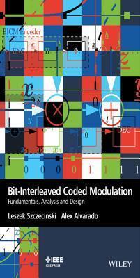 Bit-Interleaved Coded Modulation: Fundamentals, Analysis and Design  by  Leszek Szczecinski