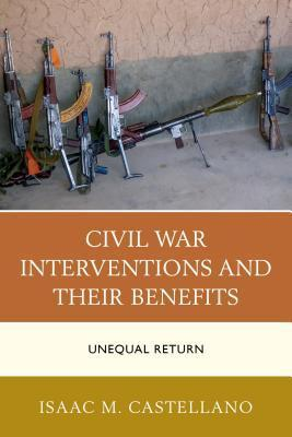 Civil War Interventions and Their Benefits: Unequal Return  by  Isaac M Castellano
