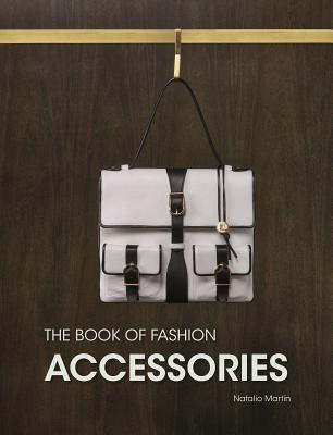 The Book of Fashion Accessories Natalio Martin