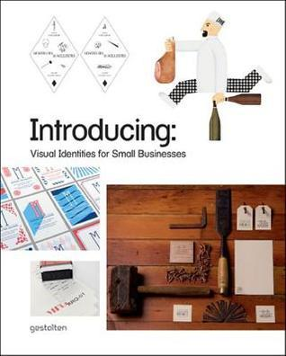 Introducing: Visual Identities for Small Businesses  by  Robert Klanten