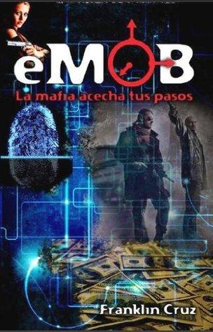 eMob: La mafia acecha tus pasos  by  Franklin Cruz