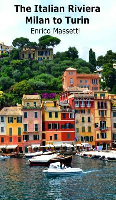 The Italian Riviera - Milan to Turin Enrico Massetti