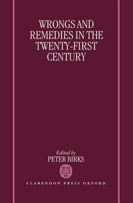 Wrongs and Remedies in the Twenty-First Century  by  Peter Birks