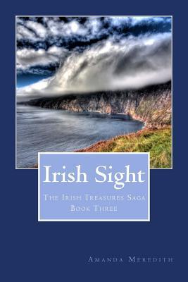 Irish Sight (Irish Treasures Saga #3)  by  Amanda Meredith