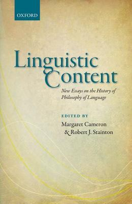 Linguistic Content: New Essays on the History of Philosophy of Language  by  Margaret Cameron