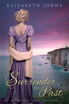 Surrender the Past (Loring-Abbott #1)  by  Elizabeth  Johns