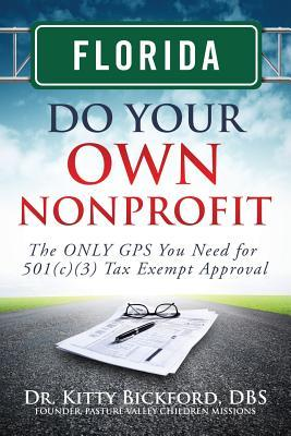 New Jersey Do Your Own Nonprofit: The Only GPS You Need for 501c3 Tax Exempt Approval  by  Kitty  Bickford