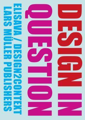 Design in Question  by  Elisava School of Design