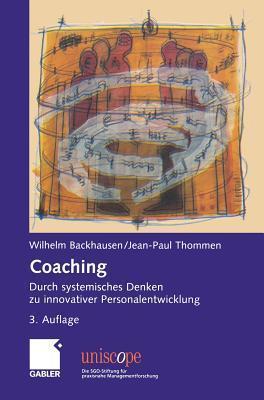 Coaching: Durch Systemisches Denken Zu Innovativer Personalentwicklung Wilhelm Backhausen
