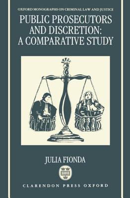 Public Prosecutors and Discretion: A Comparative Study  by  Julia Fionda