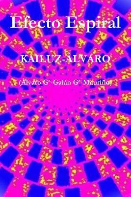 Efecto Espiral: Kailuz-Alvaro Álvaro García-Galán García-Mauriño