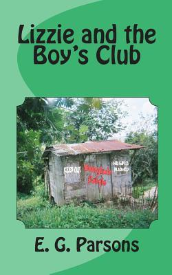 Lizzie and the Boys Club  by  E G Parsons