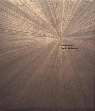 Element 47: The Art Collection Barbara Bloemink