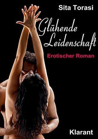 Glühende Leidenschaft. Erotischer Roman  by  Sita Torasi