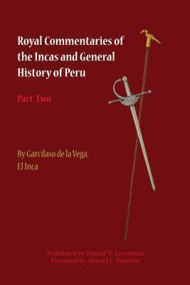Royal Commentaries of the Incas and General History of Peru, Part Two Inca Garcilaso de la Vega