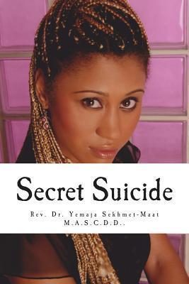 Secret Suicide: Sankofah Spirit - Vol. 1  by  Rev Yemaja Sekhmet-Maat