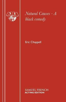 Natural Causes: A Black Comedy  by  Eric Chappell
