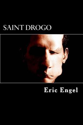 Saint Drogo: The Saint for the Ugly People  by  Eric Engel