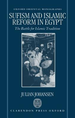 Sufism & Islamic Reform in Egy  by  Julian Johansen