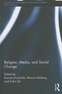 Religion, Media, and Social Change Kennet Granholm