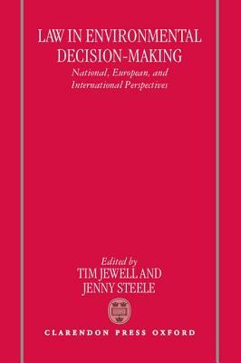 Law in Environmental Decision-Making: National, European, and International Perspectives Tim Jewell