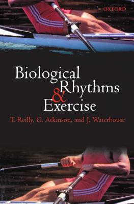 Biological Rhythms and Exercise Thomas Reilly