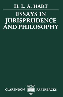 Essays In Jurisprudence And Philosophy  by  H.L.A. Hart