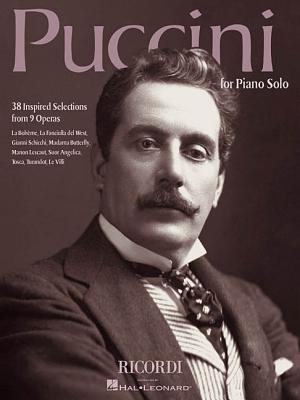 Puccini for Piano Solo: 38 Inspired Selections from 9 Operas Giacomo Puccini