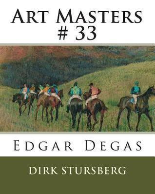 Art Masters # 33: Edgar Degas Dirk Stursberg