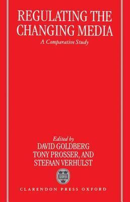 Regulating the Changing Media  by  David   Goldberg