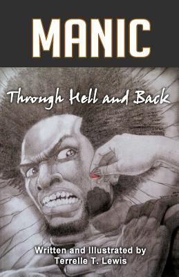 Manic: Through Hell and Back  by  Terrelle T. Lewis
