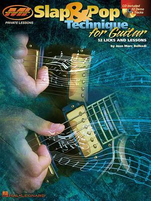 Slap and Pop Technique for Guitar [With CD Features 52 Full-Band Demo Tracks] Jean Marc Belkadi