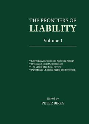Frontiers of Liability: Volume 1 P.B.H. Birks