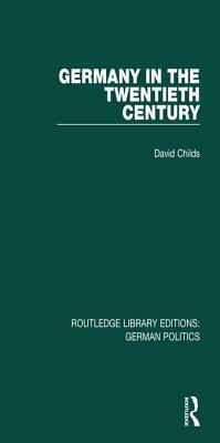 Germany in the Twentieth Century David Childs