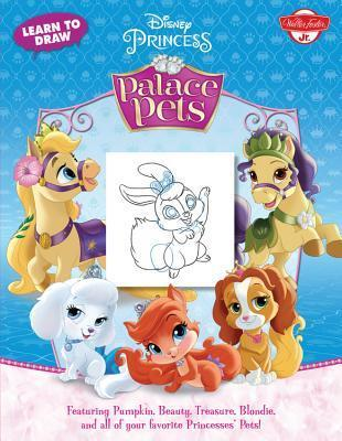 Learn to Draw Disney Princess Palace Pets: Featuring Pumpkin, Beauty, Treasure, Blondie and all of your favorite Princesses Pets! Walt Disney Company