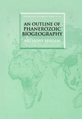 An Outline of Phanerozoic Biogeography Anthony Hallam