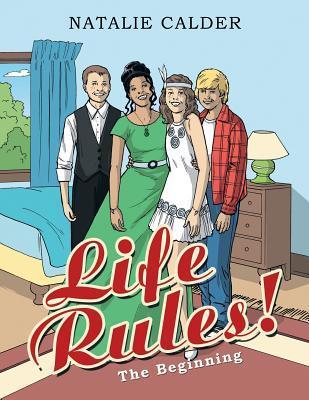 Life Rules!: The Beginning  by  Natalie Calder