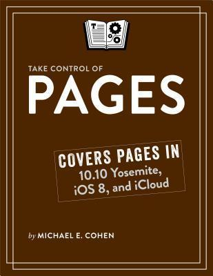 Take Control of Pages  by  Michael E Cohen