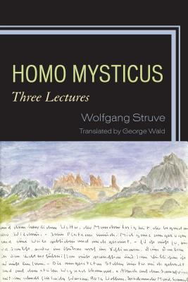 Homo Mysticus: Three Lectures  by  Wolfgang Struve