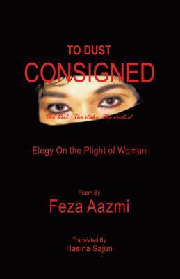 To Dust Consigned Feza Aazmi
