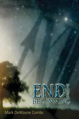 End the Beginning Mark Dewayne Combs