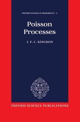 Poisson Processes  by  John F.C. Kingman