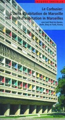 Le Corbusier: LUnite DHabitation de Marseille  by  Jacques Sbriglio