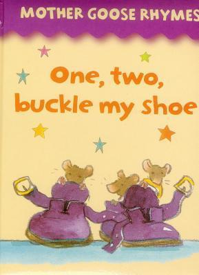 Mother Goose Rhymes: One, Two, Buckle My Shoe  by  Jan Lewis
