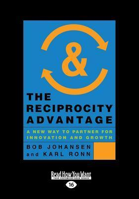 The Reciprocity Advantage: A New Way to Partner for Innovation and Growth (Large Print 16pt)  by  Karl Ronn