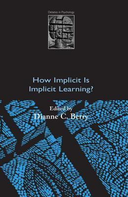 How Implicit Is Implicit Learning?  by  Dianne C. Berry