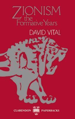 Zionism: The Formative Years David Vital