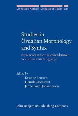 Studies in Ovdalian Morphology and Syntax: New Research on a Lesser-Known Scandinavian Language Kristine Bentzen